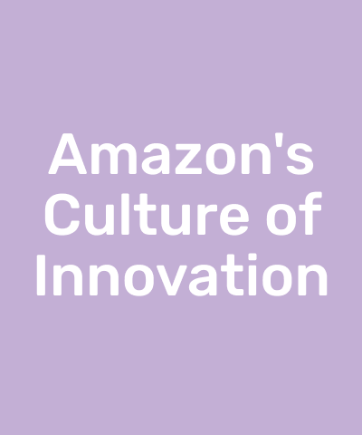 Amazon's Culture of Innovation